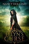 Felyn's Curse (The Witch King Book 2) by [Holland, Nancy]