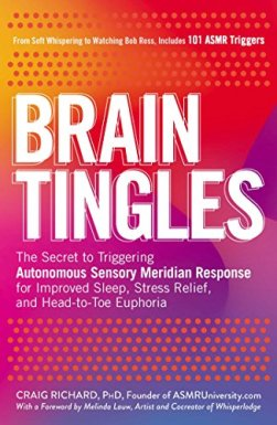[Richard, Craig]のBrain Tingles: The Secret to Triggering Autonomous Sensory Meridian Response for Improved Sleep, Stress Relief, and Head-to-Toe Euphoria (English Edition)