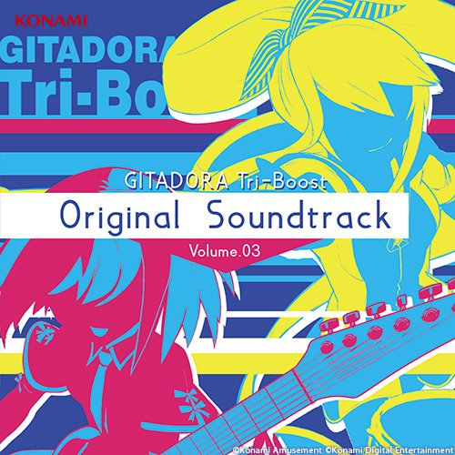 GITADORA Tri-Boost Original Soundtrack Volume.03(DVD付)