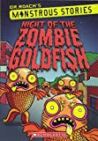 Night of the Zombie Goldfish (Monstrous Stories)