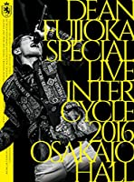 DEAN FUJIOKA Special Live 「InterCycle 2016」 at Osaka-Jo Hall [DVD]