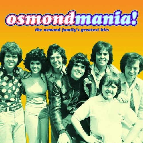 Osmondmania: Osmond Family Greatest Hits