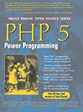 PHP 5 Power Programming (Bruce Perens Open Source)