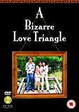 A Bizarre Love Triangle [DVD]