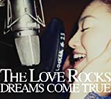 THE LOVE ROCKS DREAMS COME TRUE