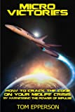 Micro Victories: How to Crack the Code on Your Midlife Crisis By Harnessing the Power of Impulse (Flying in the Face of Gravity Book 0) (English Edition)