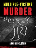 Multiple-Victims Murder (English Edition)