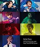 Bullet Train 5th Anniversary Tour 2017 Super Trans NIPPON Express 日本武道館(2017年6月10日) (通常盤) [Blu-ray]