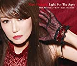 Light For The Ages - 35th Anniversary Best ~Fan's Selection -