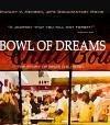 """Stanley V. Henson, Jr's""""Bowl of Dreams"""""""
