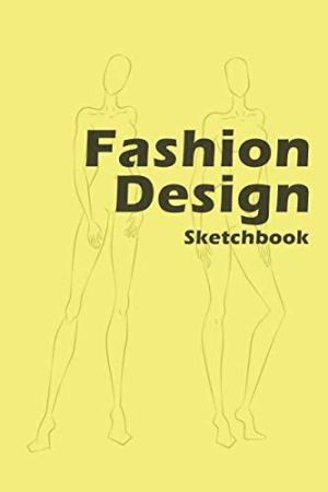 Fashion Design Sketchbook: Easily create your fashion styles with figure templates (Fashion Designer)