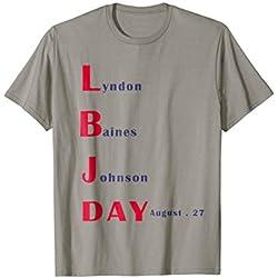 Lyndon Baines Johnson Day , LBJ T-Shirt ,in Texas, august 27
