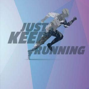 Just Keep Running: Running Journal Record Book, Daily Training Log for 52 Weeks, Daily Training Log, Running Jogging for Beginners, Runners Log Book, 6″ x 9″ (Running Log Book for 52 Weeks) (Volume 2)