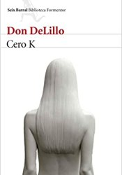 Cero K, de Don DeLillo