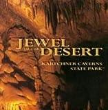Jewel of the Desert. Kartchner Caverns State Park