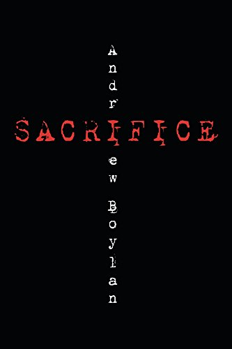 Sacrifice by [Boylan, Andrew]