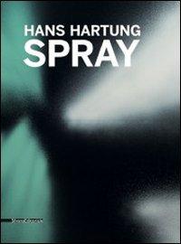 Hans Hartung: Spray (French Edition)