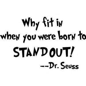 NI750 Why Fit In When You Were Born To Stand Out Wall Decal Sticker   Dr Seuss Quote Decal   7.5-Inches   Premium Quality Black Vinyl Decal