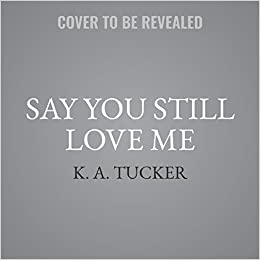Afbeeldingsresultaat voor say you still love me k.a. tucker