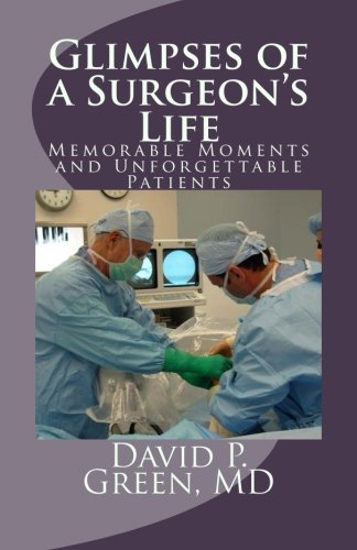 Glimpses of a Surgeon's Life: Memorable Moments and Unforgettable Patients