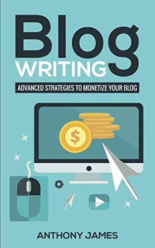 Blog Writing: Advanced Strategies to Monetize Your Blog