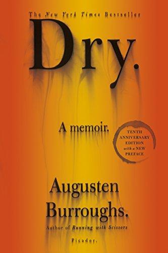 Dry: A Memoir by [Burroughs, Augusten]