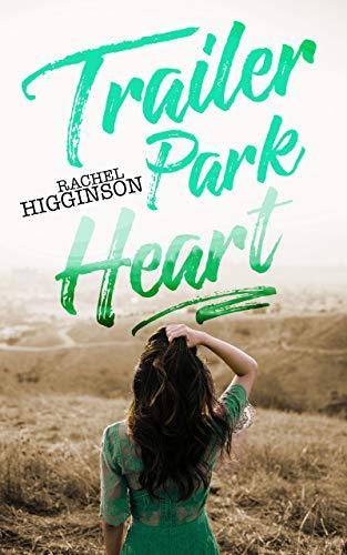 Trailer Park Heart by [Higginson, Rachel ]