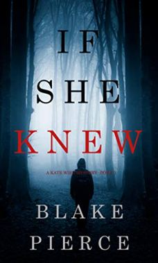 If She Knew (A Kate Wise Mystery—Book 1) by [Pierce, Blake]