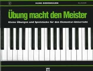 UEBUNG MACHT DEN MEISTER 2 – arrangiert für Klavier [Noten / Sheetmusic] Komponist: BODENMANN HANS