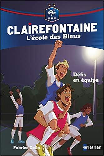 Tome 4 - Clairefontaine, L'école des Bleus : Défis en équipe