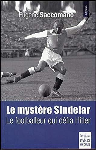 Le mystère Sindelar : Le footballeur qui défia Hitler