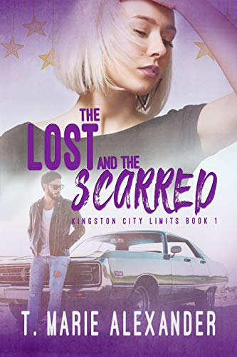 The Lost and the Scarred (Kingston City Limits Book 1) by [Alexander, T. Marie]