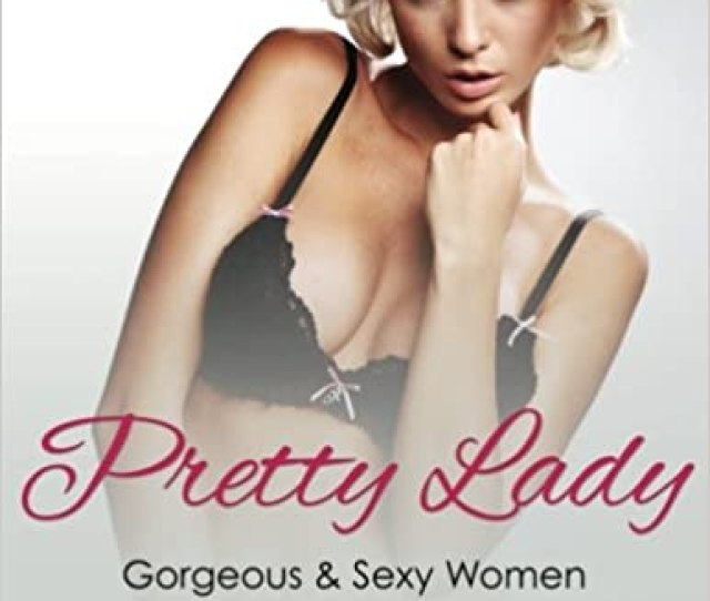 Pretty Lady Gorgeous Sexy Women Paperback May 18 2016