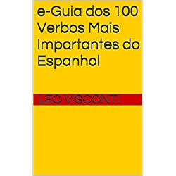 e-Guia dos 100 Verbos Mais Importantes do Espanhol (e-Decoreba Livro 4)
