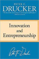 Innovation and Entrepreneurship - by Peter F. Drucker