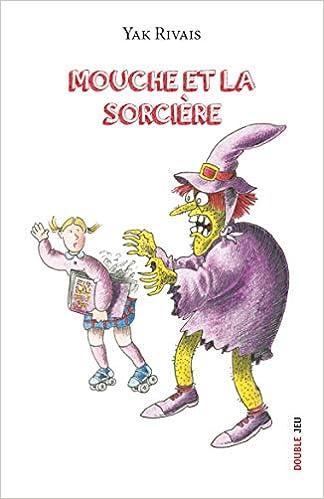 Amazon.fr - Mouche et la sorcière - Rivais, Yak - Livres