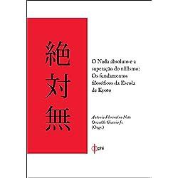 O nada absoluto e a superação do niilismo - Os fundamentos filosoficos da escola de Kyoto