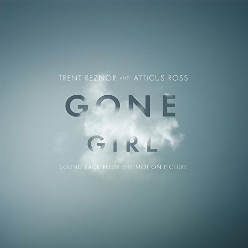 Trent Reznor & Atticus Ross - Gone Girl (Soundtrack from the Motion Picture) - Amazon.com Music