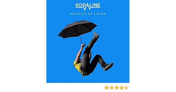 Politics Of Living By Kodaline On Amazon Music Amazoncom