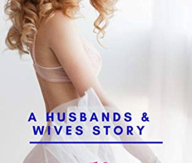 Melissa A Swinging Series About Naughty Neighbours Husbands And Wives Book 5 By