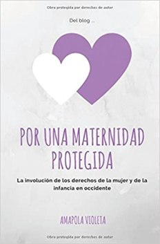 Resultado de imagen de por una maternidad protegida. la involución de derechos de la mujer y la infancia.