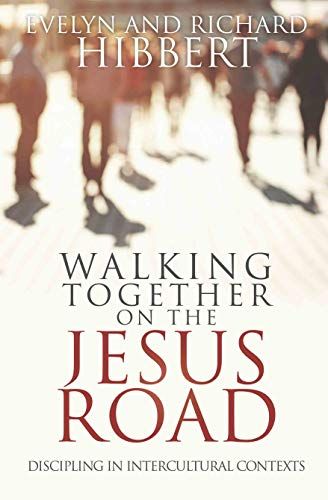 Walking together on the Jesus Road: Intercultural Discipling by [Hibbert, Evelyn , Hibbert, Richard ]