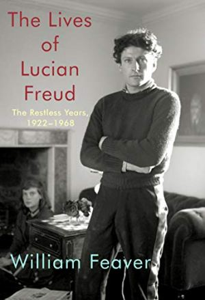 The Lives of Lucian Freud: The Restless Years: 1922-1968 (KNOPF)