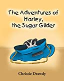 The Adventures of Harley the Sugar Glider