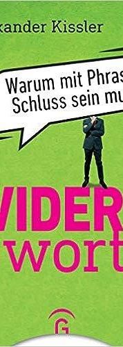 Alexander Kissler - Widerworte: Warum mit Phrasen Schluss sein muss