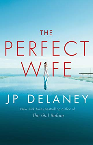 The Perfect Wife: A Novel by [Delaney, JP]