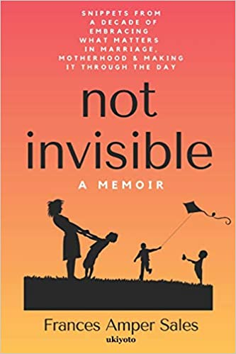 Not Invisible: A Memoir Book Cover