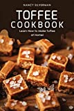 Toffee Cookbook: Learn How to Make Toffee at Home!