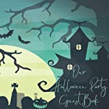 Our Halloween Party Guest Book: Halloween Decorations Tombstones & Haunted House Design I 70 Pages for Creepy Thoughts & Halloween Costume Rating I Square Format I Halloween Party Supplies for Adults