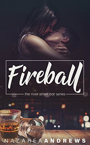 Fireball (River Street Bar Book 1) by [Andrews, Nazarea]